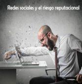 LAS REDES SOCIALES Y EL RIESGO REPUTACIONAL